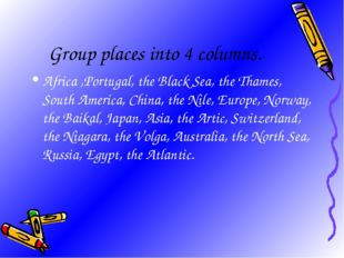 Group places into 4 columns. Africa ,Portugal, the Black Sea, the Thames, Sou