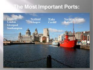 The Most Important Ports: England London Liverpool Southampton Scotland Glasg