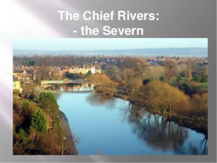 The Chief Rivers: - the Severn
