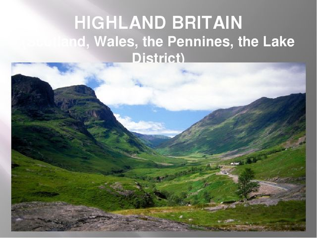 HIGHLAND BRITAIN (Scotland, Wales, the Pennines, the Lake District)