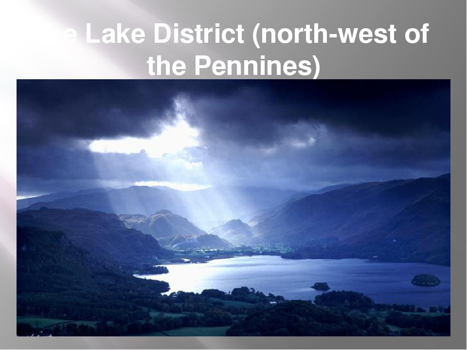 the Lake District (north-west of the Pennines)