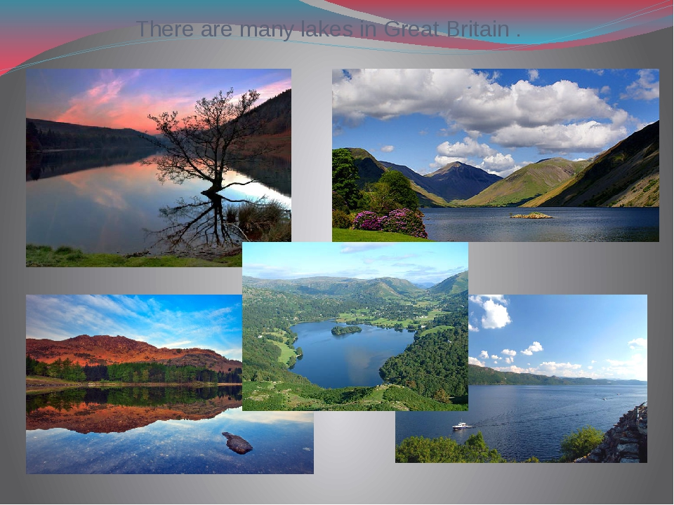 There are many lakes in Great Britain .