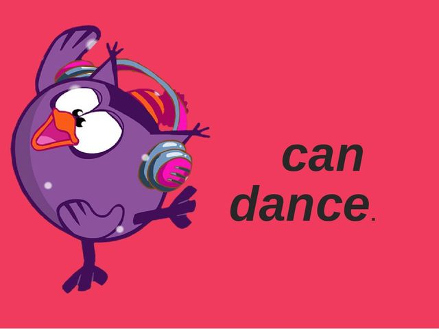 can dance.