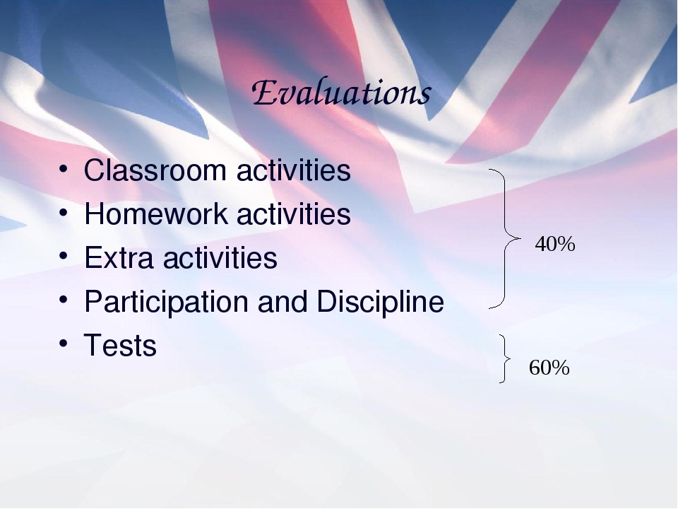 Evaluations Classroom activities Homework activities Extra activities Partici...