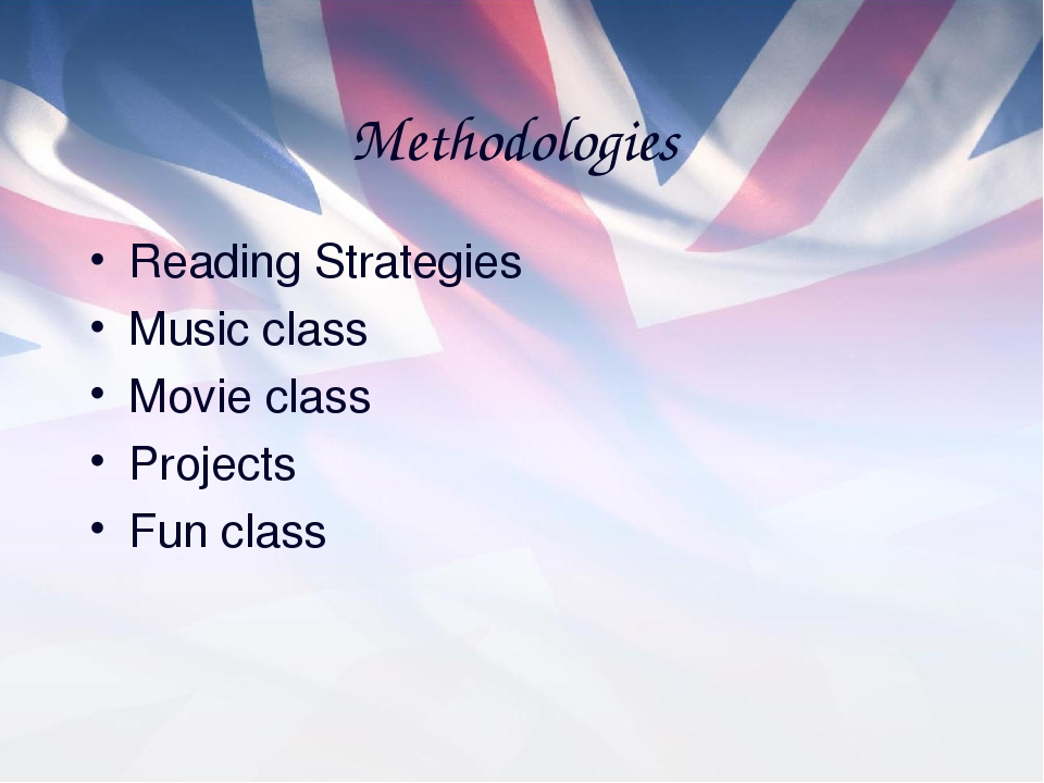Methodologies Reading Strategies Music class Movie class Projects Fun class