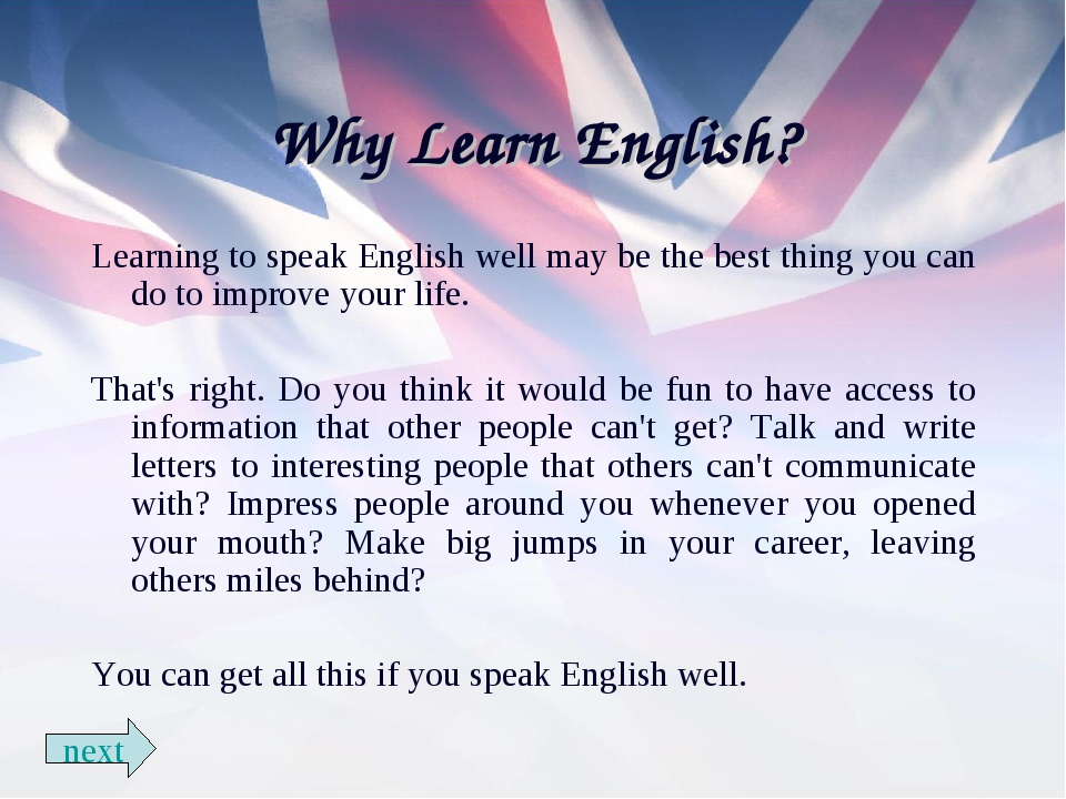 Why Learn English? Learning to speak English well may be the best thing you c...
