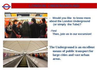 LONDON UNDERGROUND - Would you like to know more about the London Underground