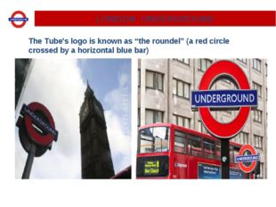 "LONDON UNDERGROUND The Tube's logo is known as ""the roundel"" (a red circle cr"