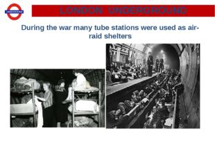 During the war many tube stations were used as air-raid shelters LONDON UNDE