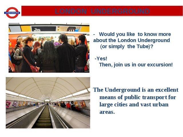 LONDON UNDERGROUND - Would you like to know more about the London Underground...
