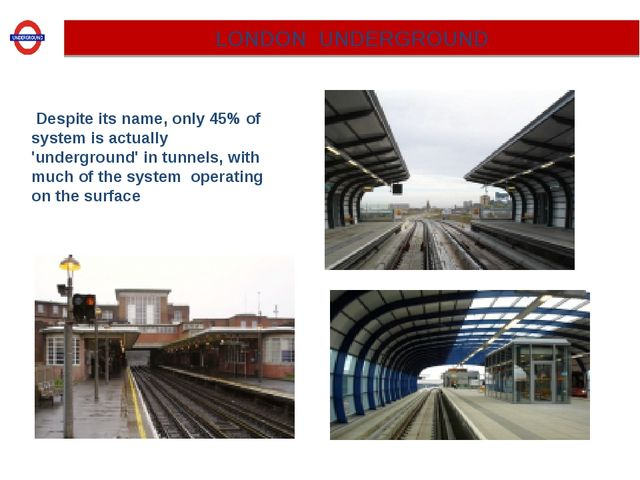 Despite its name, only 45% of system is actually 'underground' in tunnels, w...