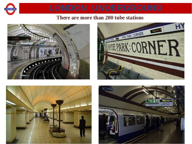 There are more than 280 tube stations LONDON UNDERGROUND