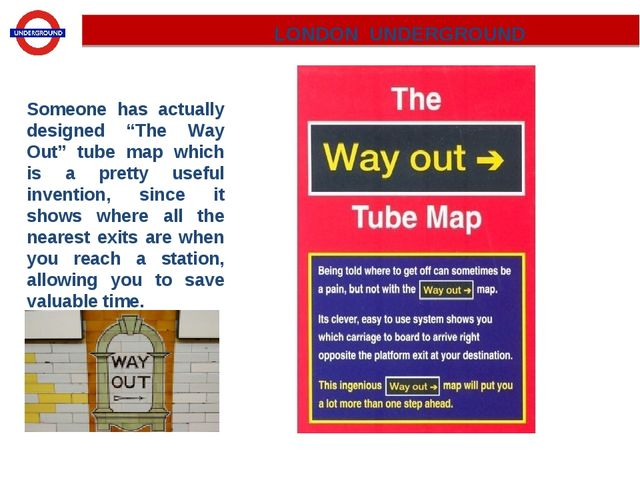 "Someone has actually designed ""The Way Out"" tube map which is a pretty usefu..."