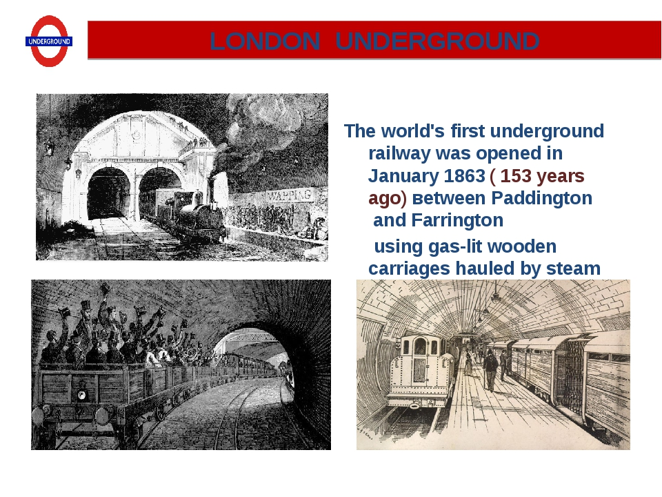 The world's first underground railway was opened in January 1863 ( 153 years...