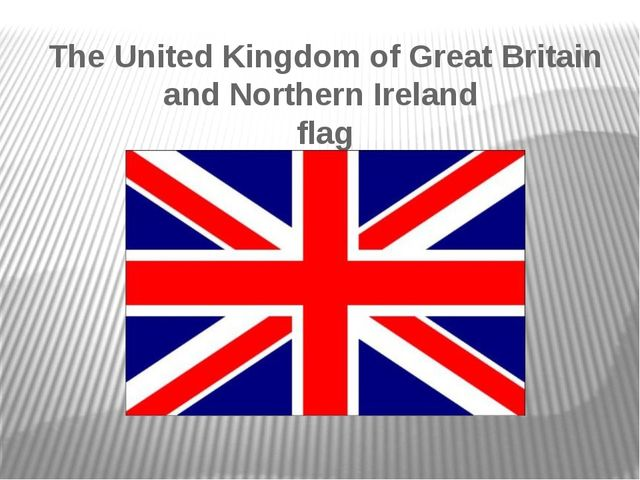 The United Kingdom of Great Britain and Northern Ireland flag