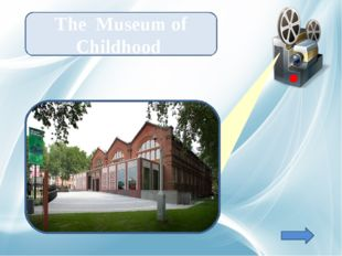 The Museum of Childhood