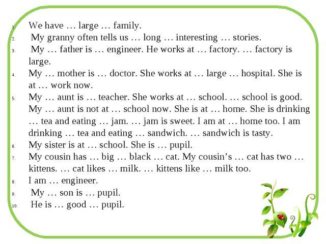 We have … large … family. My granny often tells us … long … interesting … sto...