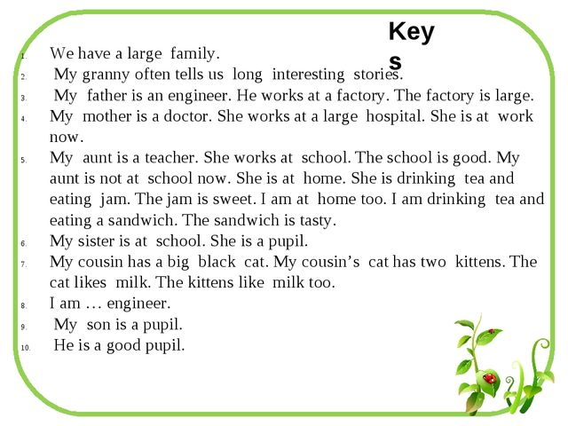 We have a large family. My granny often tells us long interesting stories. My...