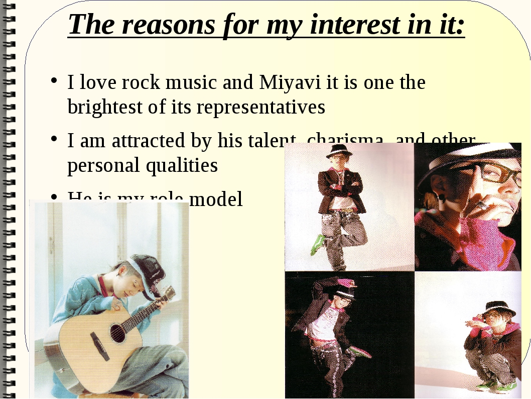 The reasons for my interest in it: I love rock music and Miyavi it is one the...