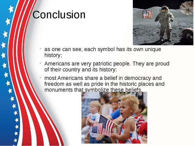 Conclusion as one can see, each symbol has its own unique history; Americans...