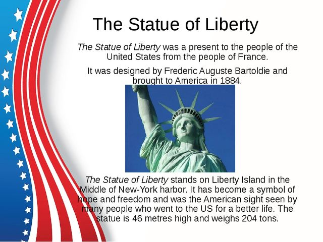 The Statue of Liberty The Statue of Liberty was a present to the people of th...