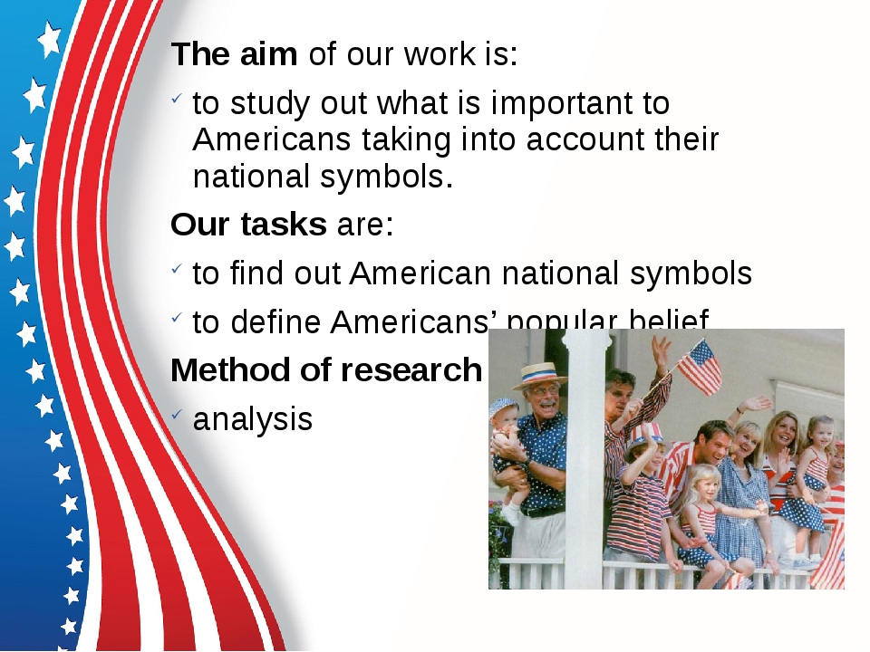 The aim of our work is: to study out what is important to Americans taking in...