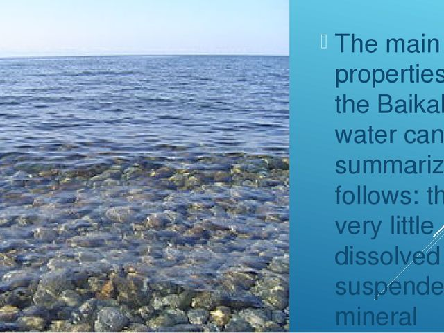 The main properties of the Baikal water can be summarized as follows: there...