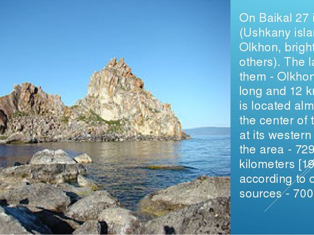 On Baikal 27 islands (Ushkany island Olkhon, bright and others). The largest...
