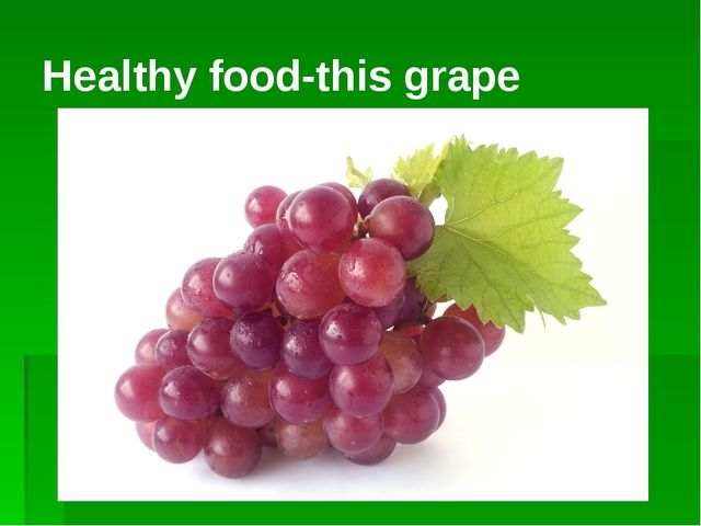 Healthy food-this grape