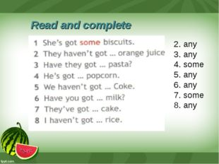 Read and complete 2. any 3. any 4. some 5. any 6. any 7. some 8. any
