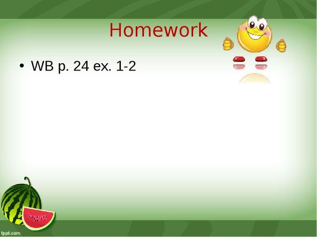 WB p. 24 ex. 1-2 Homework