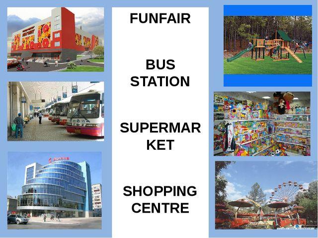 FUNFAIR BUS STATION SUPERMARKET SHOPPING CENTRE TOY SHOP PLAYGROUND