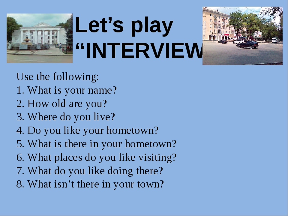 """Let's play """"INTERVIEW"""" Use the following: 1. What is your name? 2. How old a..."""