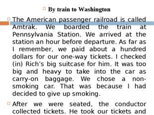By train to Washington The American passenger railroad is called Amtrak. We b