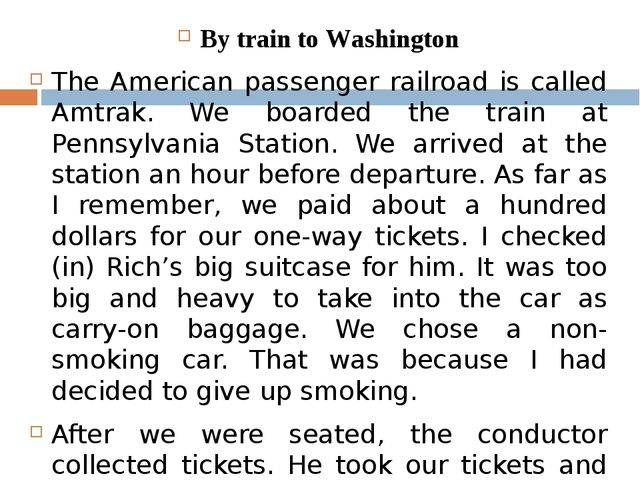 By train to Washington The American passenger railroad is called Amtrak. We b...