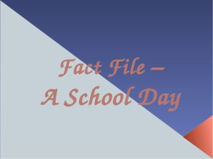 Fact File – A School Day
