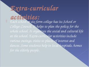 Extra-curricular activities: Each school or six-form college has its School o