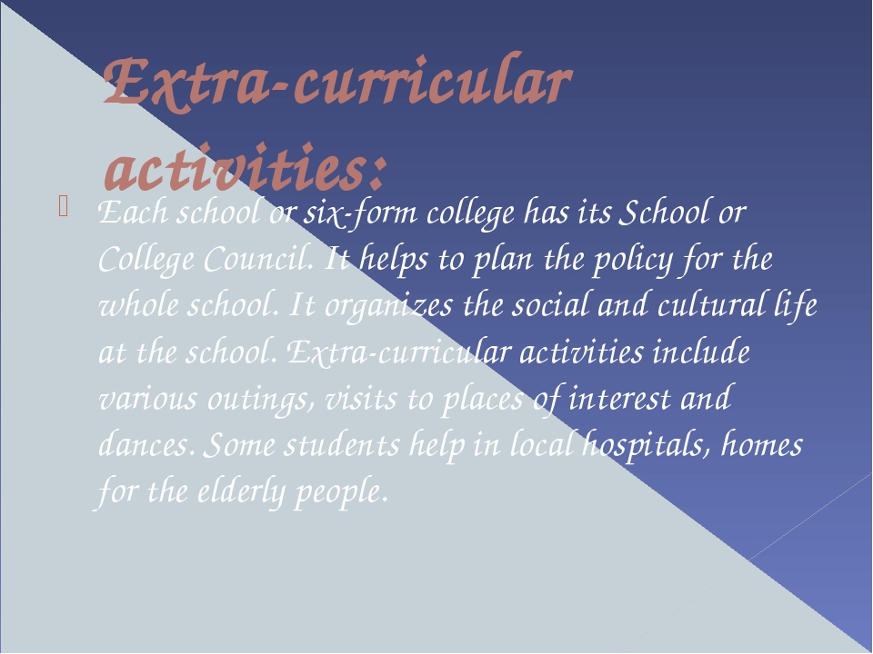 Extra-curricular activities: Each school or six-form college has its School o...