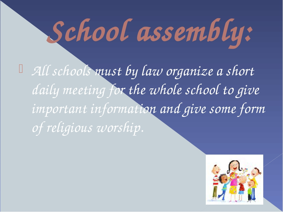 School assembly: All schools must by law organize a short daily meeting for t...