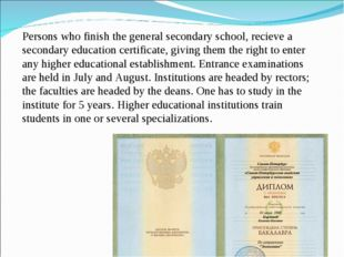 Persons who finish the general secondary school, recieve a secondary educatio