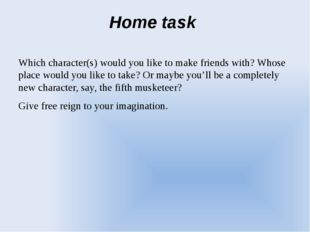 Home task Which character(s) would you like to make friends with? Whose place
