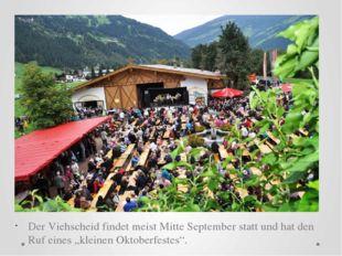 """Der Viehscheid findet meist Mitte September statt und hat den Ruf eines """"kle"""