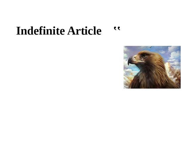 Indefinite Article ''