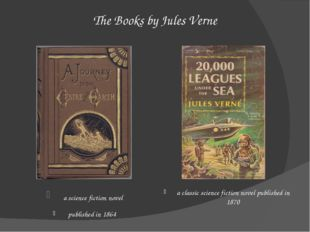 The Books by Jules Verne  a science fiction novel published in 1864 a classic