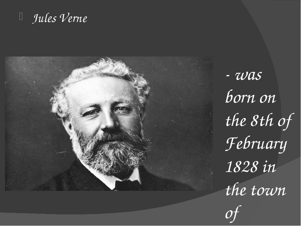 - was born on the 8th of February 1828 in the town of Nantes; - was a French ...
