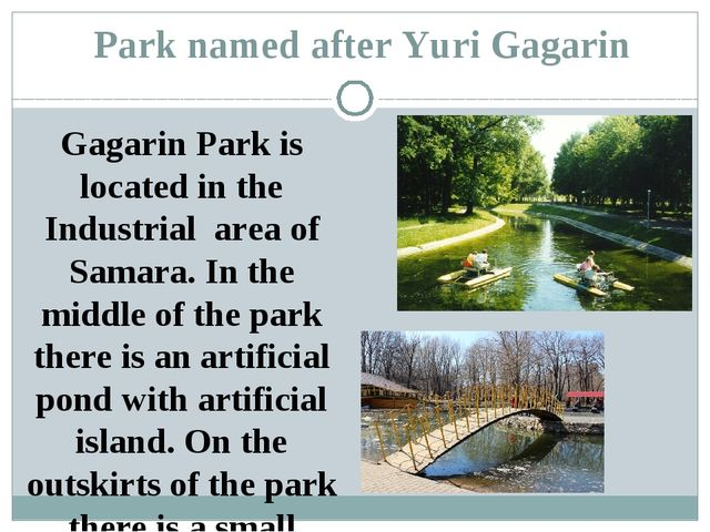 Park named after Yuri Gagarin Gagarin Park is located in the Industrial area...