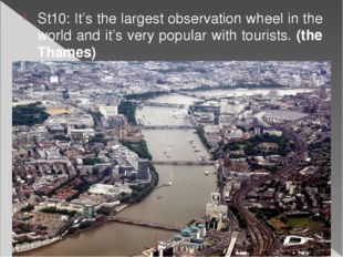 St10: It's the largest observation wheel in the world and it's very popular w