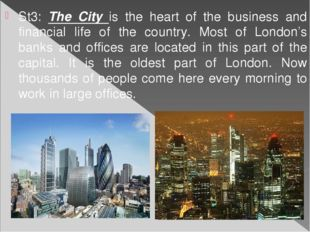 St3: The City is the heart of the business and financial life of the country.