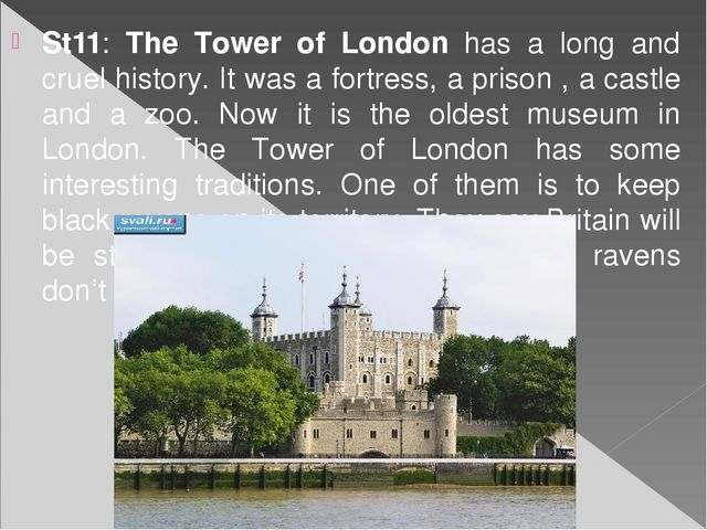 St11: The Tower of London has a long and cruel history. It was a fortress, a...