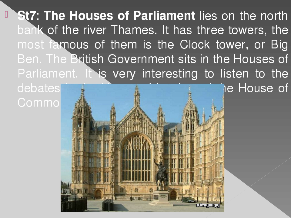 St7: The Houses of Parliament lies on the north bank of the river Thames. It...